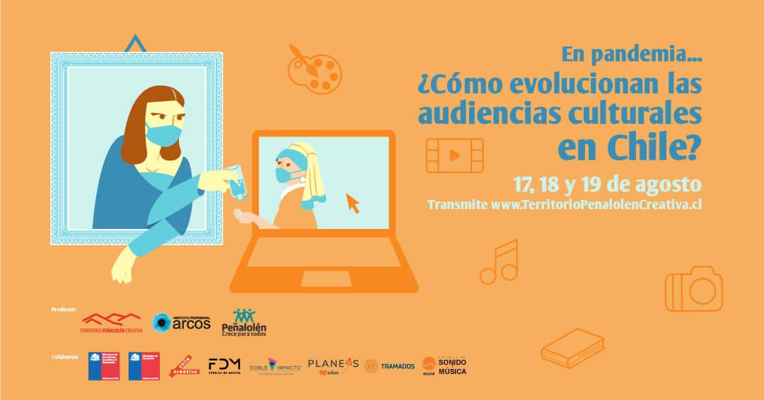 """Encuentro """"En pandemia, ¿cómo evolucionan las audiencias culturales en Chile?"""""""